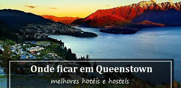 Onde ficar em Queenstown, Nova Zelândia? Melhores Hotéis e Hostels!