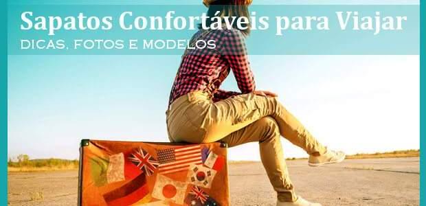 Sapatos Confortáveis para Viajar: dicas, fotos e modelos!