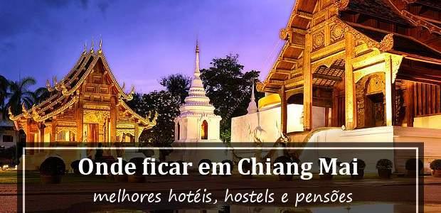 Onde ficar em Chiang Mai, Tailândia? Bairros e Melhores Hotéis!