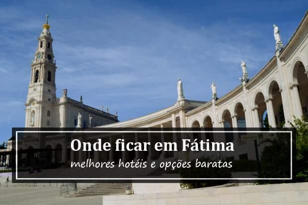 Onde ficar em Fátima, Portugal? Dicas de Hotéis em Fátima!