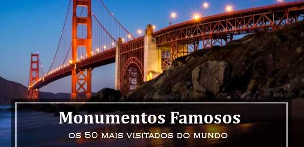 Monumentos Famosos: 50 Pontos Turísticos mais Visitados do Mundo!