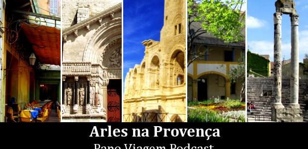 Arles: Papo Viagem Podcast 071