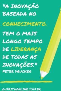 frase sobre inovação e conhecimento de Peter Drucker