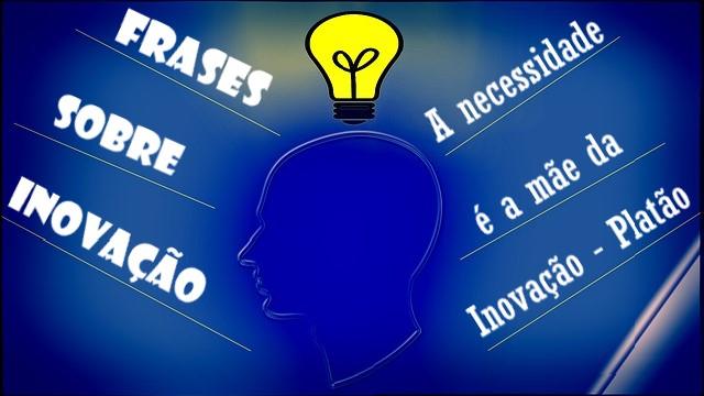 25 Poderosas Frases sobre Inovação de Pessoas que Vencedoras no seus Ramos de Atuação