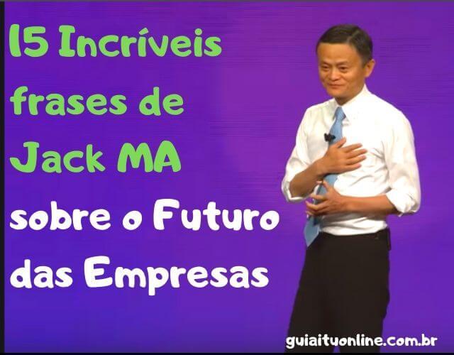 Frases de Jack Ma sobre o futuro