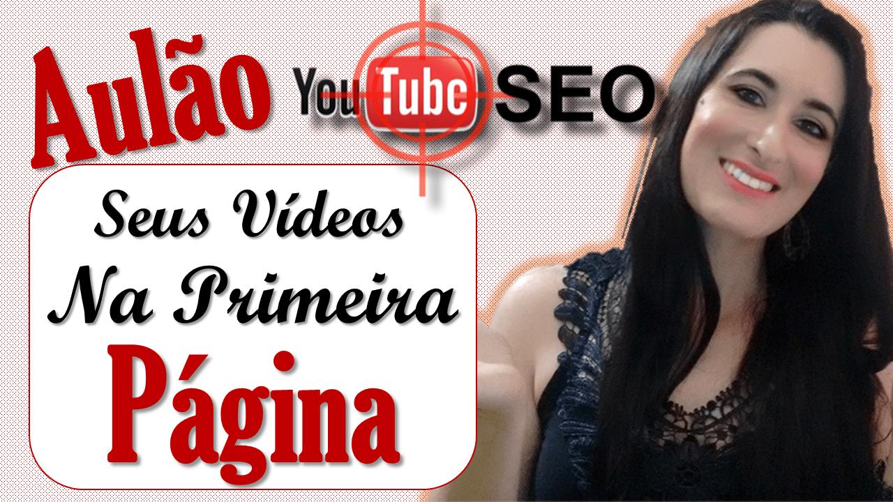 Aulão de Seo para Youtube Seus Vídeos na Primeira Página Cadastre se
