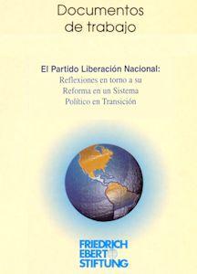 El Partido Liberación Nacional: Reflexiones en torno a su reforma en un sistema político en transición