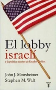 El lobby israelí, de John Mearsheimer y Stephen Walt
