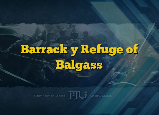 Barrack y Refuge of Balgass