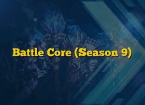 Battle Core (Season 9)