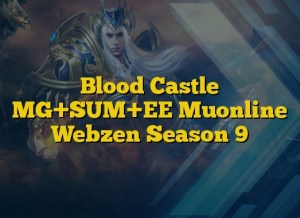 Blood Castle MG+SUM+EE Muonline Webzen Season 9