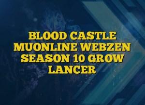 BLOOD CASTLE MUONLINE WEBZEN SEASON 10 GROW LANCER