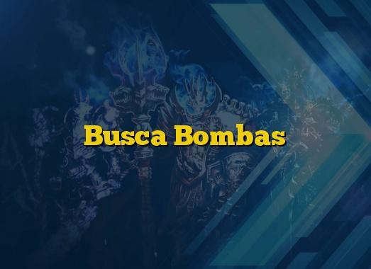 Busca Bombas