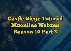 Castle Siege Tutorial Muonline Webzen Season 10 Part 3