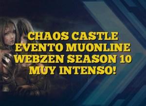 CHAOS CASTLE EVENTO MUONLINE WEBZEN SEASON 10 MUY INTENSO!