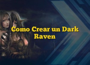 Como Crear un Dark Raven