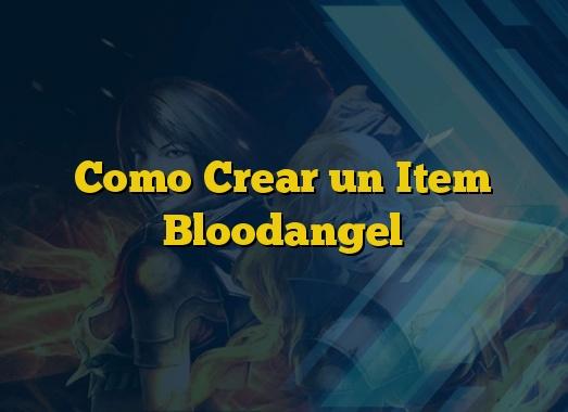 Como Crear un Item Bloodangel