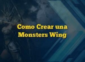 Como Crear una Monsters Wing