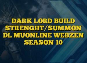 DARK LORD BUILD STRENGHT/SUMMON DL MUONLINE WEBZEN SEASON 10