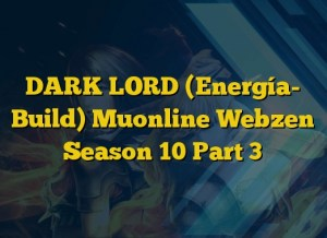 DARK LORD (Energía- Build) Muonline Webzen Season 10 Part 3