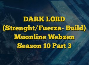 DARK LORD (Strenght/Fuerza- Build) Muonline Webzen Season 10 Part 3