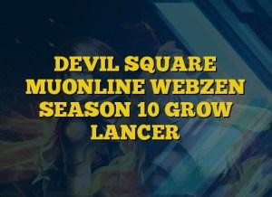 DEVIL SQUARE MUONLINE WEBZEN SEASON 10 GROW LANCER