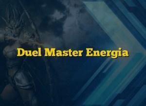 Duel Master Energia