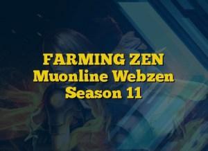 FARMING ZEN Muonline Webzen Season 11