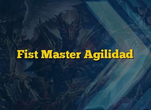 Fist Master Agilidad