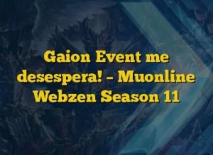Gaion Event me desespera! – Muonline Webzen Season 11