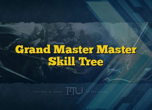 Grand Master Master Skill Tree