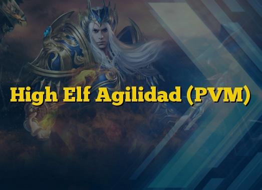High Elf Agilidad (PVM)