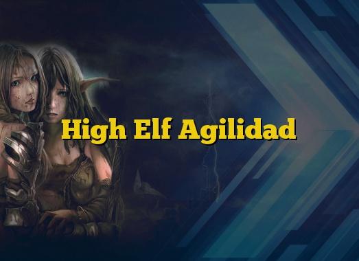 High Elf Agilidad