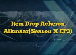 Item Drop Acheron Alkmaar(Season X EP3)