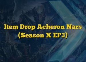 Item Drop Acheron Nars (Season X EP3)