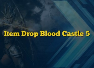 Item Drop Blood Castle 5