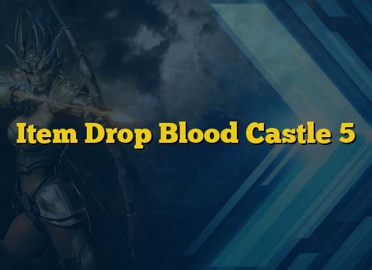 Item Drop Blood Castle 5