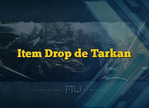 Item Drop de Tarkan