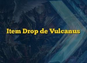 Item Drop de Vulcanus