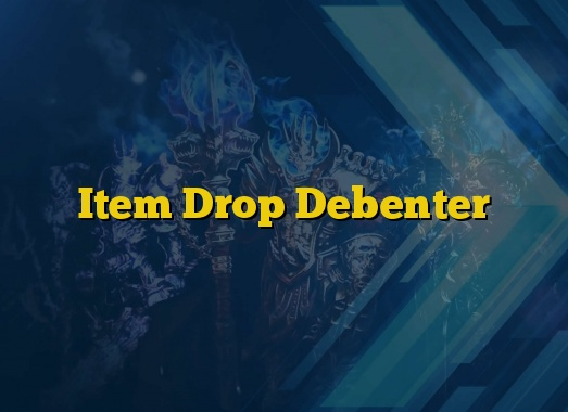 Item Drop Debenter