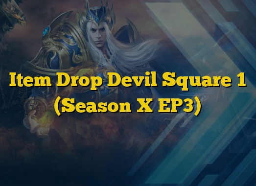 Item Drop Devil Square 1 (Season X EP3)
