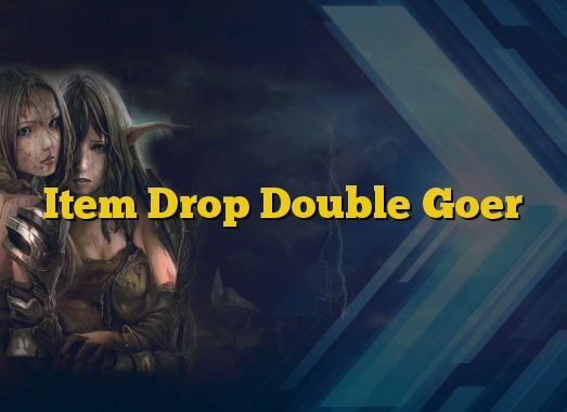 Item Drop Double Goer