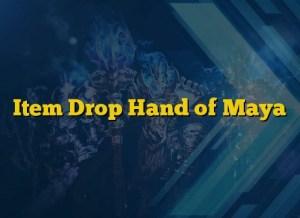 Item Drop Hand of Maya