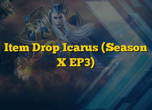 Item Drop Icarus (Season X EP3)