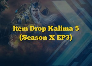 Item Drop Kalima 5 (Season X EP3)