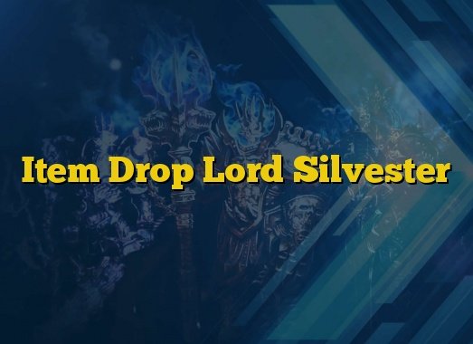 Item Drop Lord Silvester