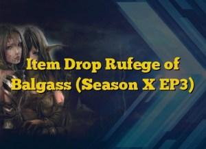 Item Drop Rufege of Balgass (Season X EP3)