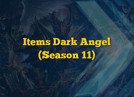 Items Dark Angel (Season 11)