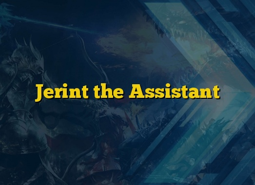 Jerint the Assistant