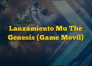 Lanzamiento Mu The Genesis (Game Movil)